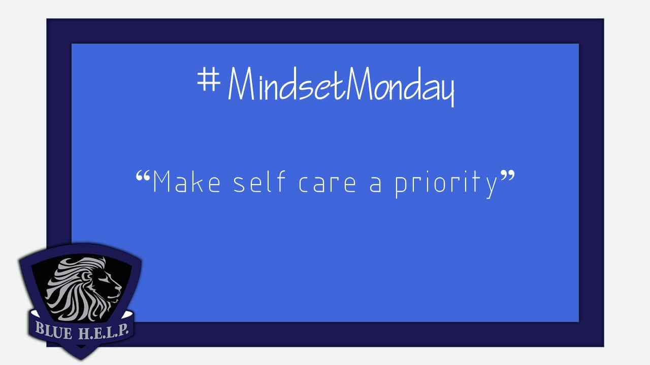 #MindsetMonday: Make Self Care a Priority