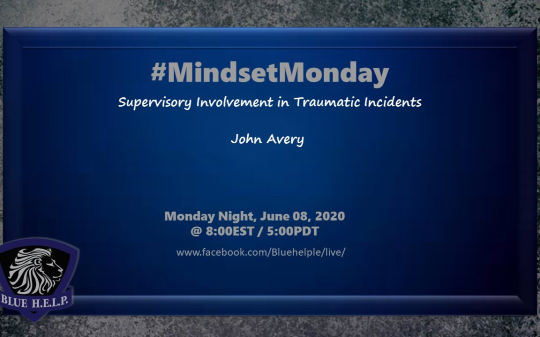 #MindsetMonday – Supervisory Involvement in Traumatic Incidents