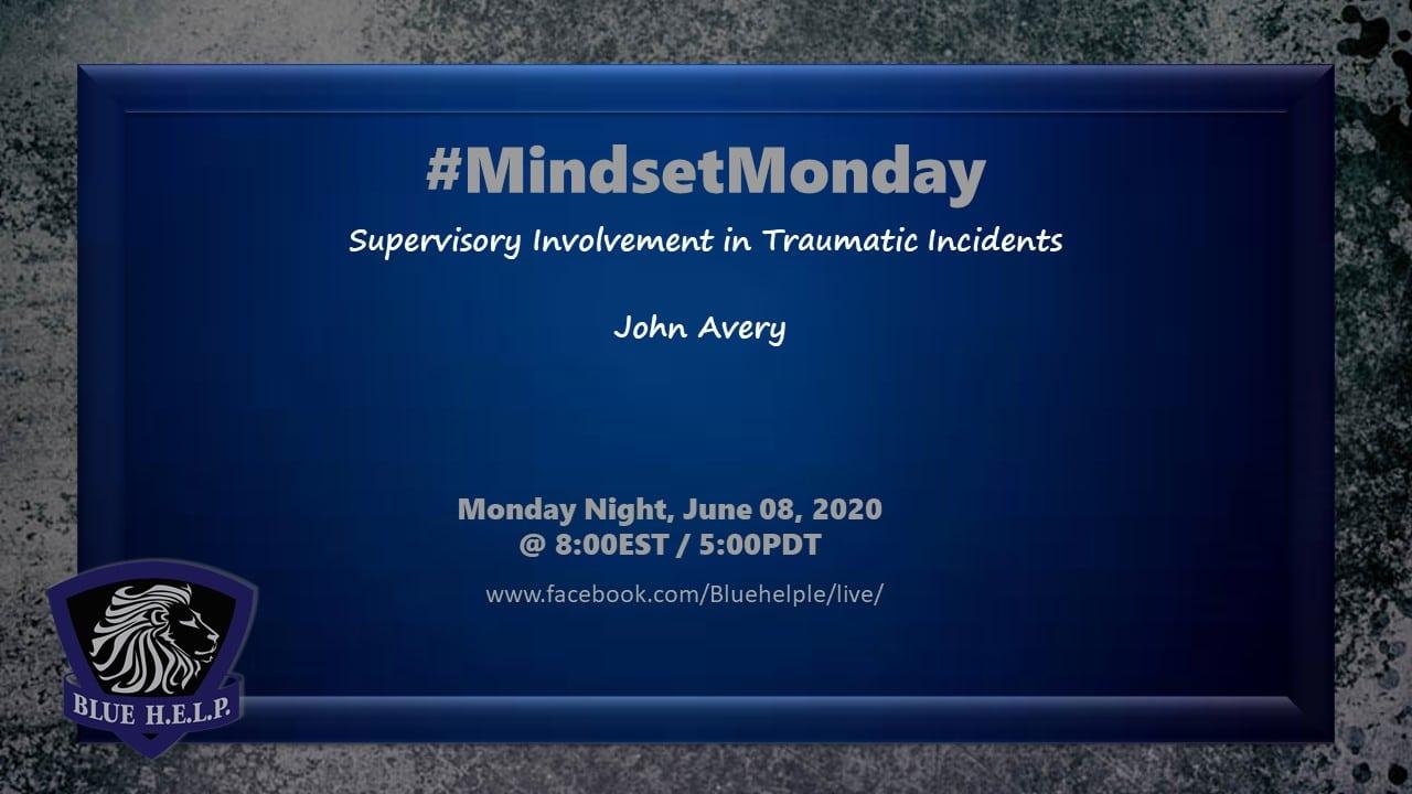 #MindsetMonday – Supervisory Involvement in Traumatic Incidents
